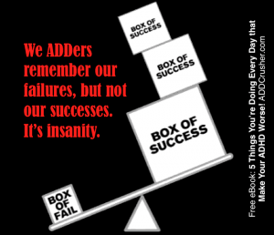 Failures-Outweigh-Successes-ADHD-ADDCrusher