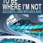 "Book Review: Dr. Wes Crenshaw ""I Always Want to Be Where I'm Not – Successful Living with ADD & ADHD"""
