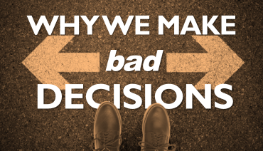 Why-Bad-Decision-Making