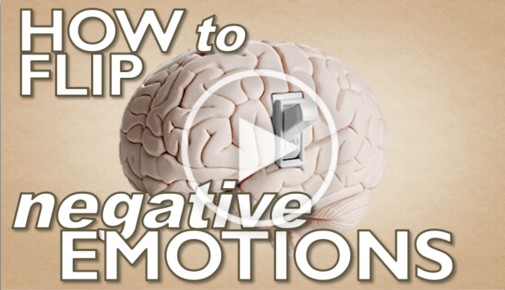 How to Flip Negative Emotions