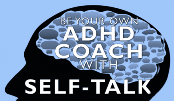 Be Your Own ADHD Coach with Self Talk