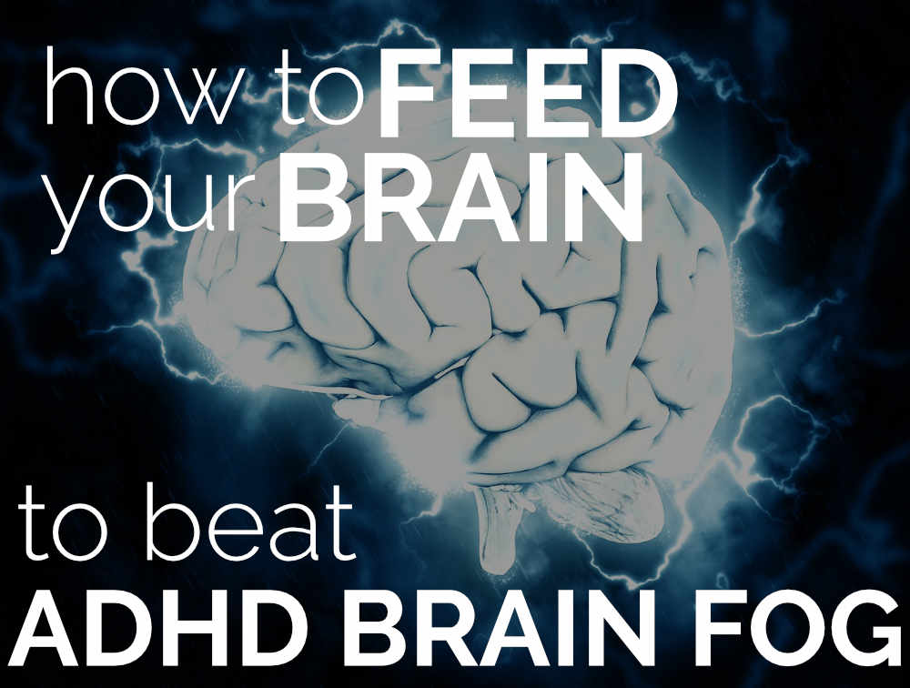 Diet Tips to Beat ADHD Brain Fog